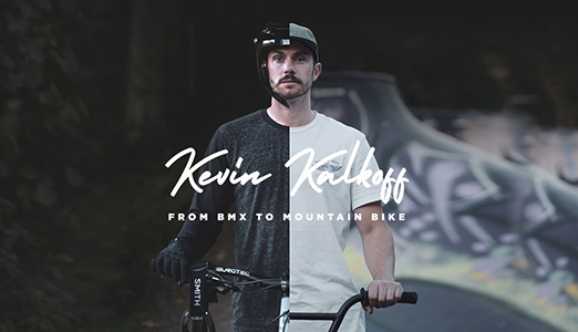 Kevin Kalkoff, from BMX to Moutain Bike